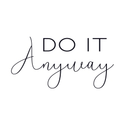 Do_It_Anyway